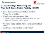 3 case study assessing the the gulf coast claim facility gccf