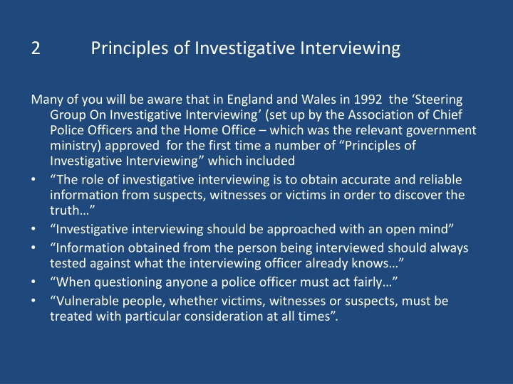 2 principles of investigative interviewing