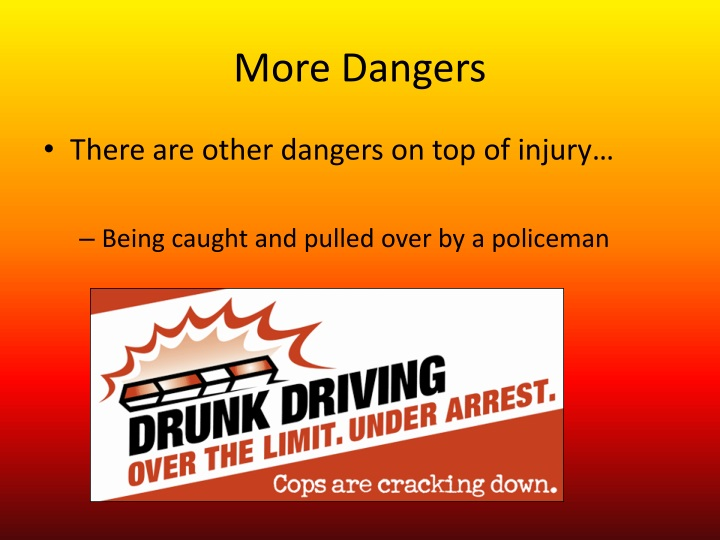 More Dangers