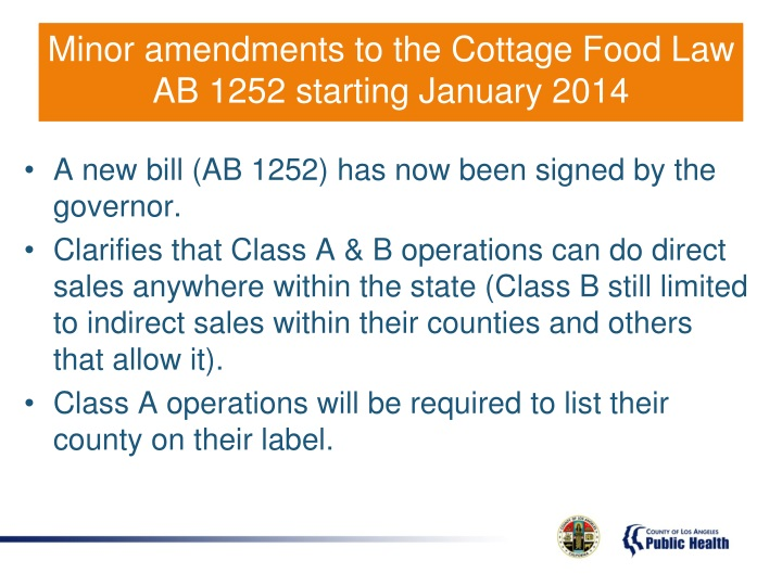 Minor amendments to the Cottage Food Law AB 1252 starting January 2014