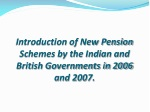 introduction of new pension schemes by the indian and british governments in 2006 and 2007