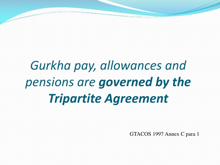 Gurkha pay, allowances and pensions are
