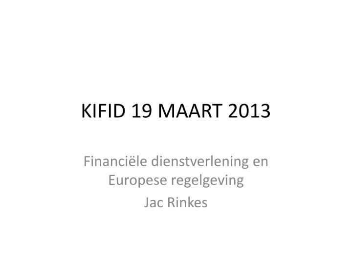 KIFID 19 MAART 2013