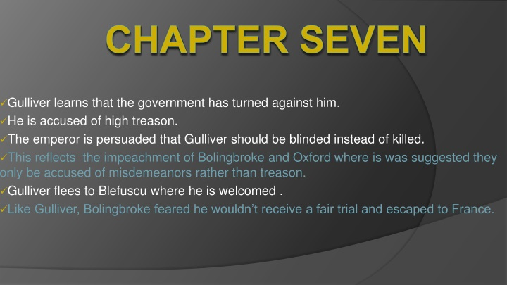 Gulliver learns that the government has turned against him.