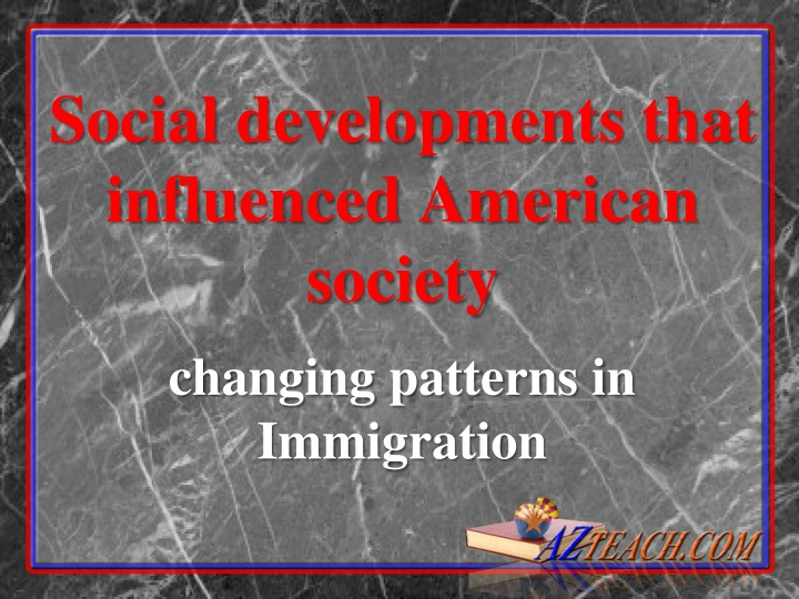 Social developments that influenced American society