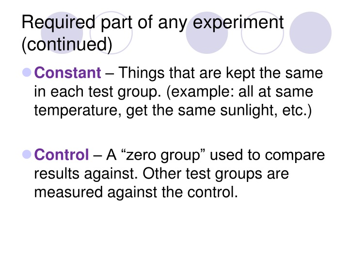Required part of any experiment (continued)