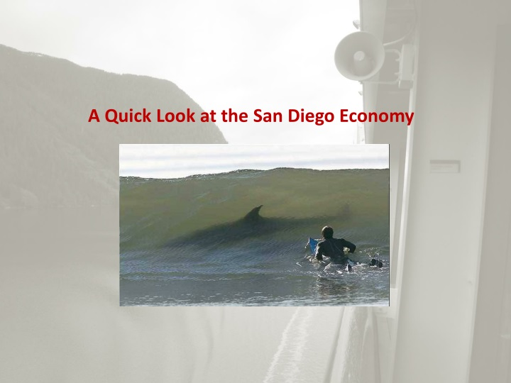 A Quick Look at the San Diego Economy