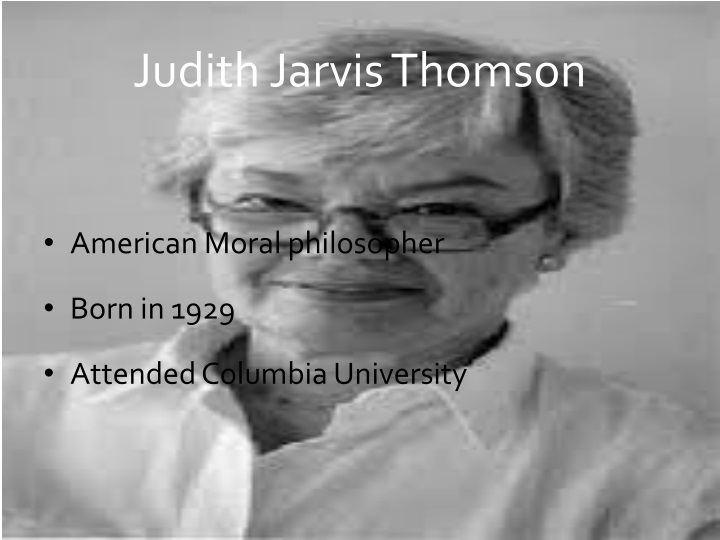 judith thomson abortion Defense of abortion judith jarvis thomson learn with flashcards, games, and more — for free.