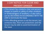 3 day notice for clear and present danger