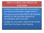 only a judge can order an eviction