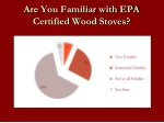 are you familiar with epa certified wood stoves