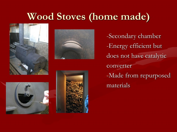 Wood Stoves (home made)
