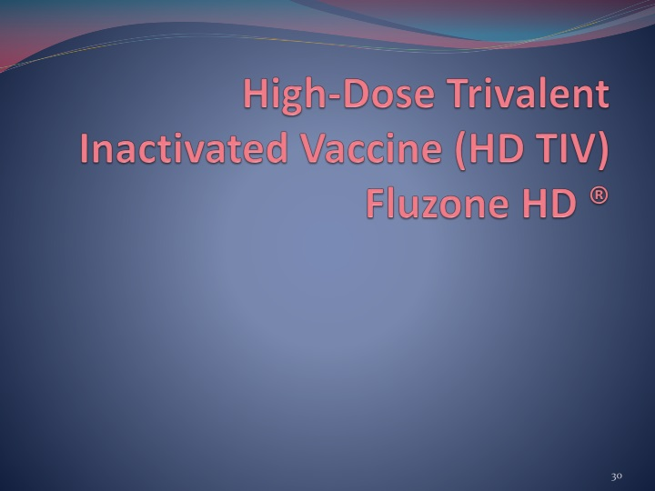 High-Dose Trivalent Inactivated Vaccine (HD TIV)