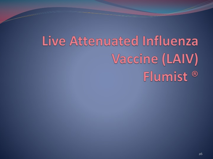 Live Attenuated Influenza Vaccine (LAIV)