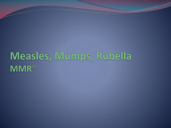 Measles, Mumps, Rubella