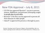 new fda approval july 8 2011