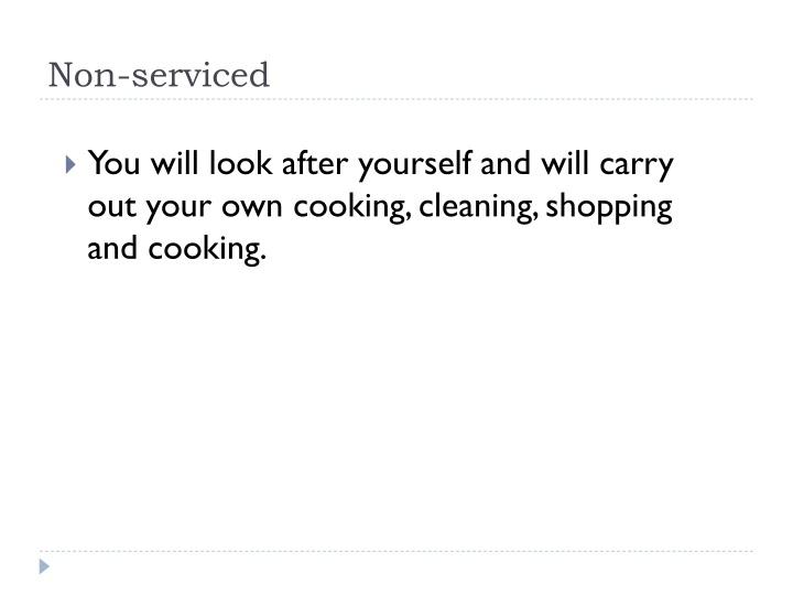 Non-serviced