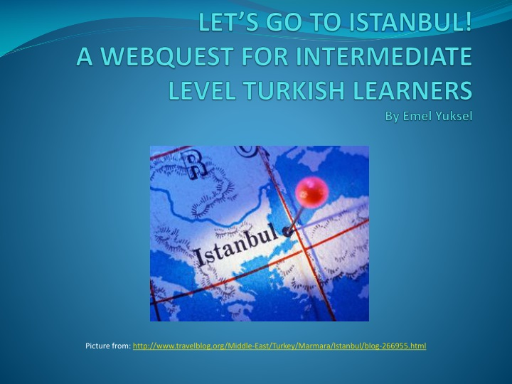 Let s go to istanbul a webquest for intermediate level turkish learners by emel yuksel