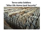 terra cotta soldiers after life home land security
