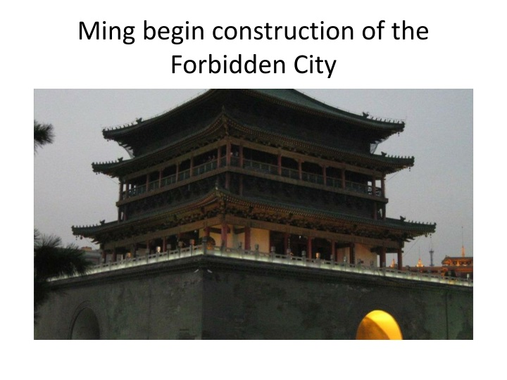 Ming begin construction of the Forbidden City