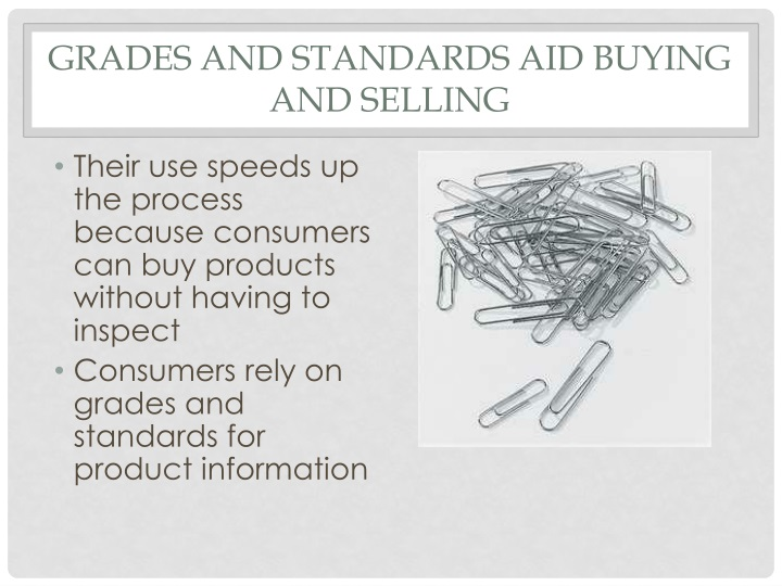 Grades and standards aid buying and selling