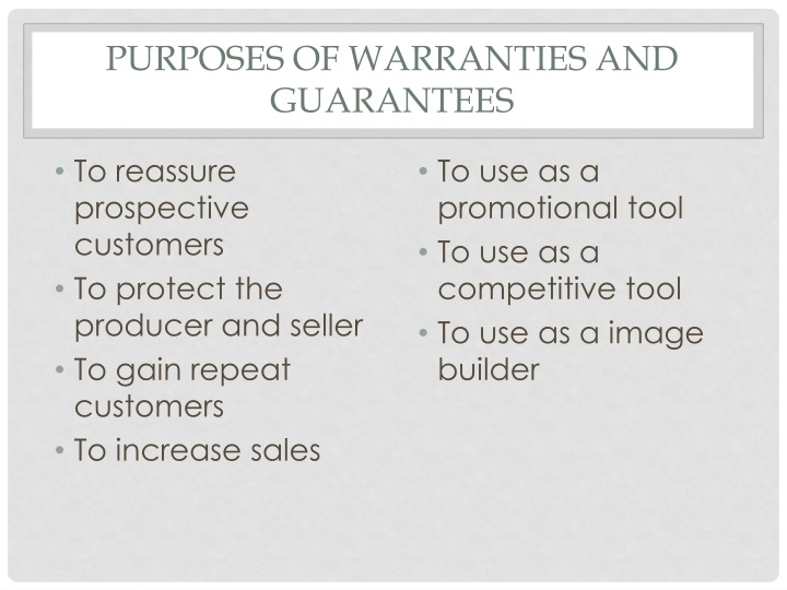 Purposes of warranties and guarantees