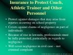 insurance to protect coach athletic trainer and other personnel