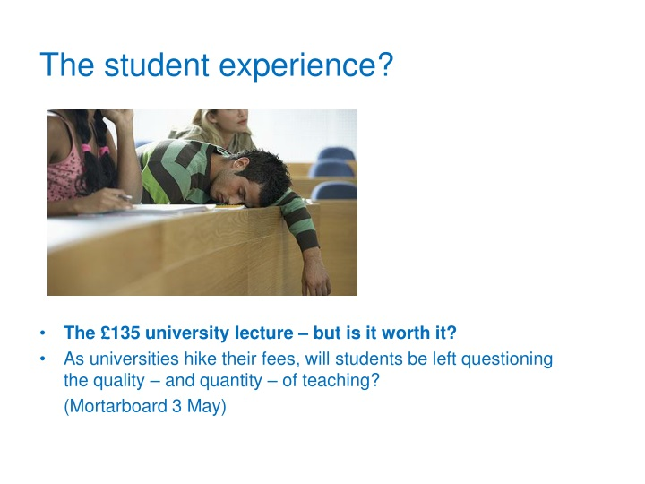 The student experience?