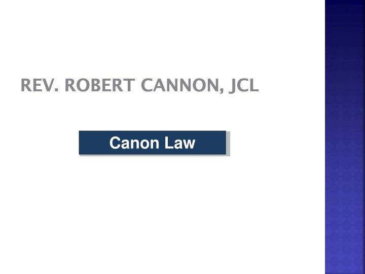 Rev. Robert Cannon, JCL