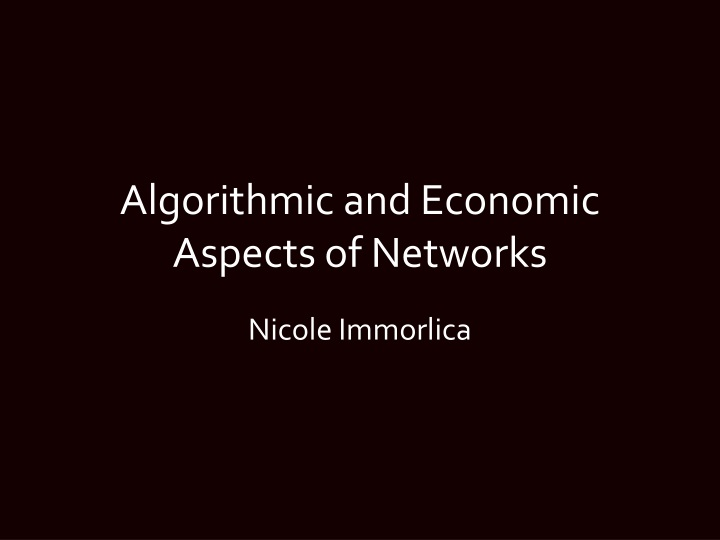 Algorithmic and economic aspects of networks