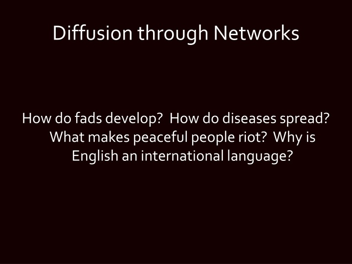 Diffusion through networks