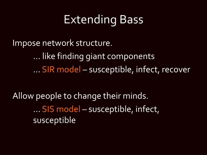 Extending Bass