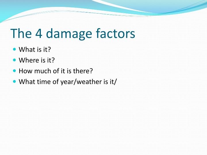 The 4 damage factors