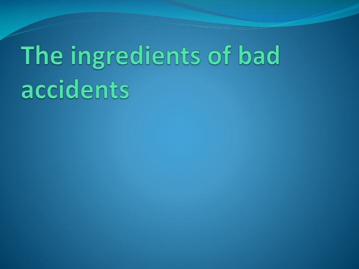 The ingredients of bad accidents
