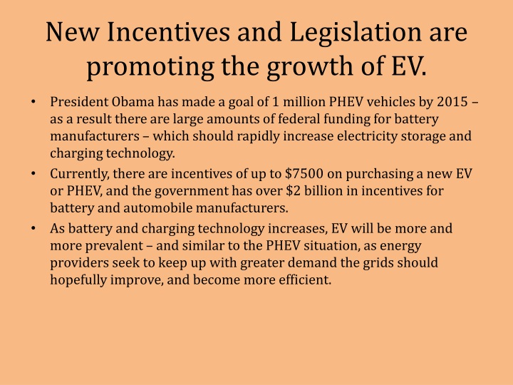 New Incentives and Legislation are promoting the growth of EV.