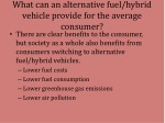 what can an alternative fuel hybrid vehicle provide for the average consumer