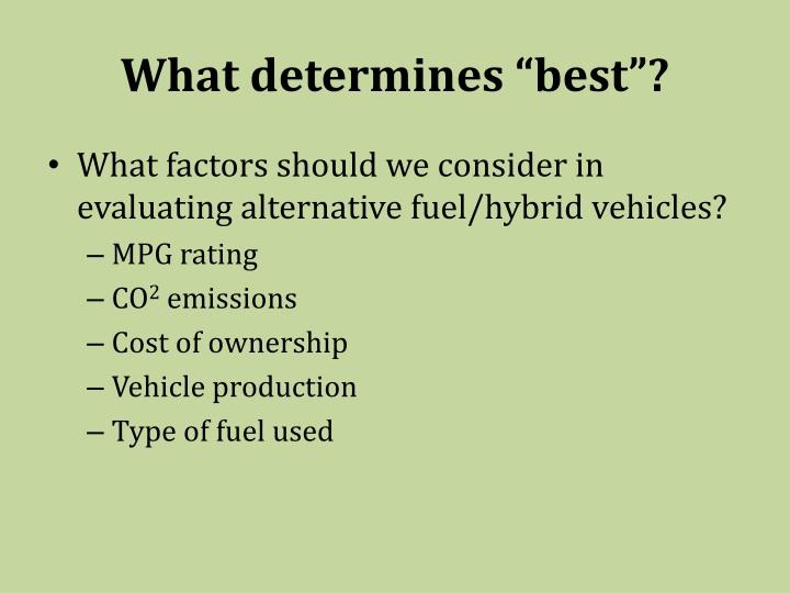"What determines ""best""?"