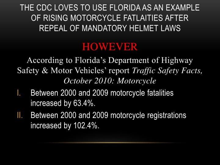 THE CDC LOVES TO USE FLORIDA AS AN EXAMPLE OF RISING MOTORCYCLE FATLAITIES AFTER