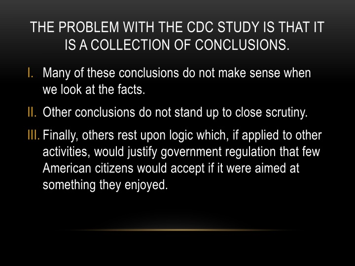 The problem with the CDC study is that it is a collection of conclusions.