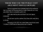 those who use the public cost argument should beware