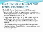 registration of medical and dental practitioners