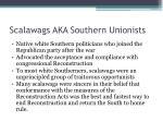 scalawags aka southern unionists