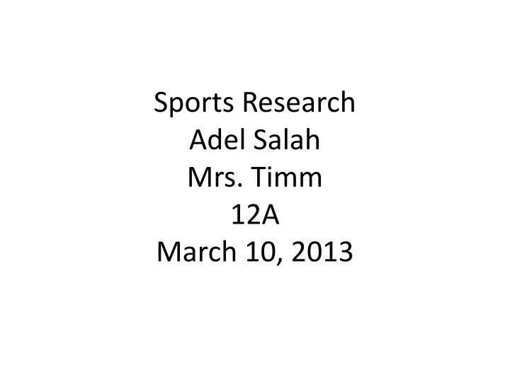 Sports research adel salah mrs timm 12a march 10 2013