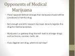 opponents of medical marijuana