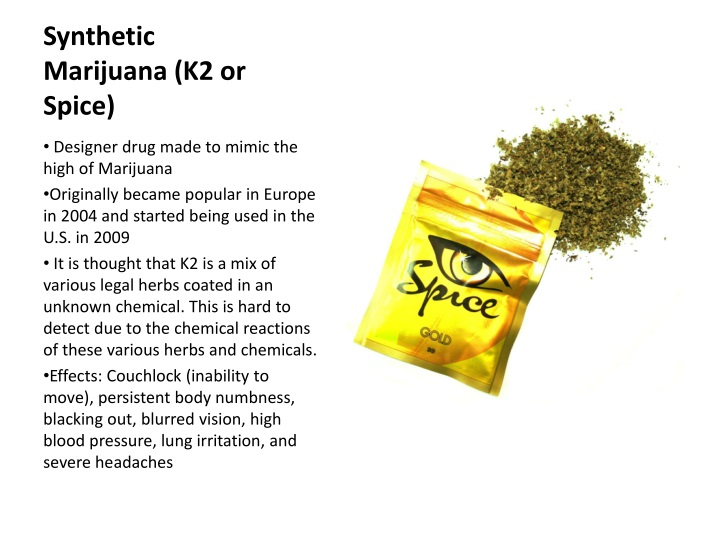 Synthetic Marijuana (K2 or Spice)