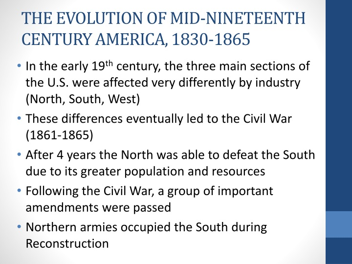 THE EVOLUTION OF MID-NINETEENTH CENTURY AMERICA, 1830-1865