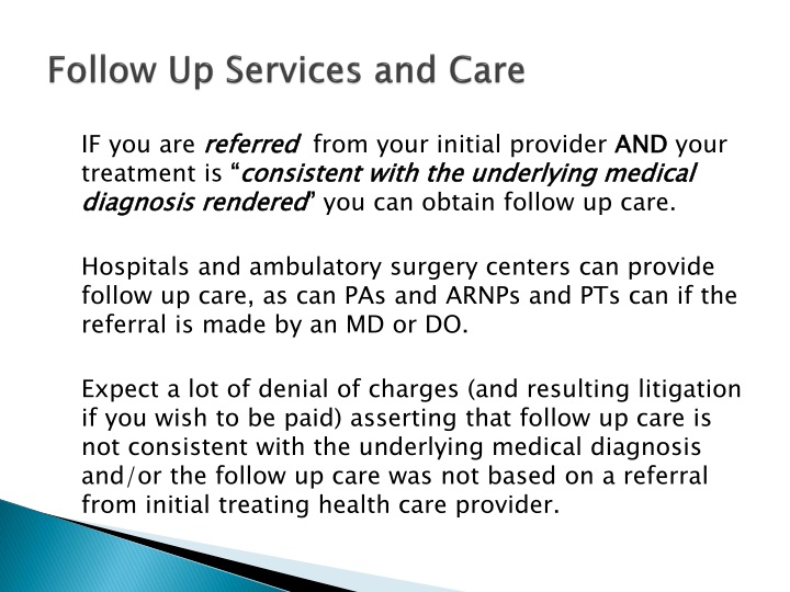 Follow Up Services and