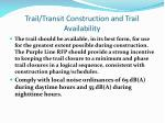 trail transit construction and trail availability