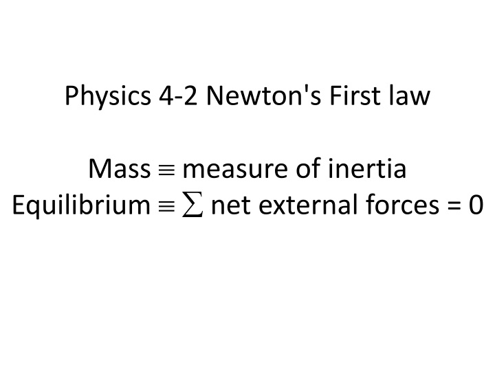 Physics 4-2 Newton's First law