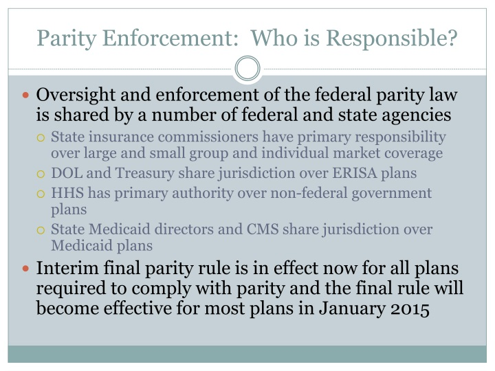Parity Enforcement:  Who is Responsible?
